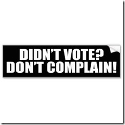 no_vote_no_complaining_bumper_sticker-rc606b28dd4554e919fa9c2f26b6f8fa2_v9wht_8byvr_324_thumb.jpg